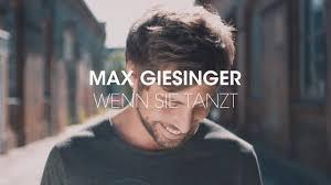 Wenn Sie Tanzt Max Giesinger عندما ترقص